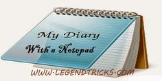 Create Your Own Personal Diary Using Notepad On Windows:-  Do you know that you can create your own personal Log Book or Diary using Notepad on Windows its like a simple digital Diary. In this you can write or also keep record of your work instead of using pen and note-book in real :P