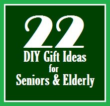 The Fuzzy Square: 22 DIY Gift Ideas for Seniors and Elderly