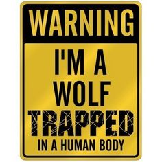 I found 'Warning: I'm A Wolf Trapped In A Human Body Sign' on Wish, check it out!