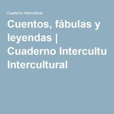 Cuentos, fábulas y leyendas | Cuaderno Intercultural