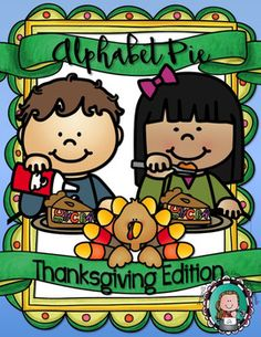 ****************THURSDAY FLASH FREEBIE!!!  Gobble It Up :)! ********************What will you bring to Thanksgiving Dinner?  How about an ALPHABET PIE?  This pace includes all you need to practice letter order, beginning sounds and Thanksgiving dinner vocabulary this holiday season.