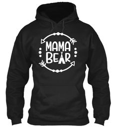 Mama Bear Limited Edition Black Sweatshirt Front