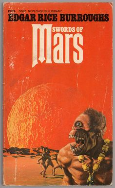 Swords of Mars (1971) British by Book Covers: Mars Sci-Fi, Sexy Women Pulp on Flickr.Via Flickr:  By Edgar Rice Burroughs.  (United Kingdom: New English Library / NEL, 1971) No. 3002, paperback, £0.30.  Cover art by Richard Clifton-Dey.  Back cover is orange with photo of ERB dressed in his World War II uniform.
