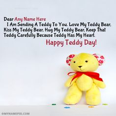 A new and romantic way to wish Teddy Day to the loved one. Get Happy Teddy Day images with name of your love. Make feel them extra special. Happy Teddy Day Images, Happy Teddy Bear Day, Get Happy, Names, Cute, Kawaii