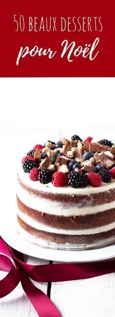 50 recettes de gâteaux pour le dessert de Noël ! Plus