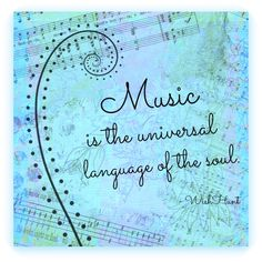 Music is soul soothing.