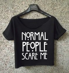 Normal people scare me shirt american horror story crop top ladies at HelloShoppers