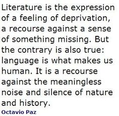 I like this quote from Octavio Paz
