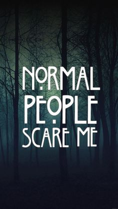 phone backgrounds american horror story, ahs, normal people scare me(Try Wallpaper)