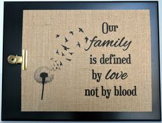 Blended Family - Blended Family Gift - Blended Family Sign - Blended Family Wedding Gift - Stepmother Gift - Step Family - Housewarming Gift Check out my full shop here for more designs. ➡ www.etsy.com/shop/RusticandCharm ♥PRINT DETAILS: Our family is defined by love not by blood. This would make a great gift for a blended family or as a Stepmother gift. I print on burlap that has a thick paper backing to prevent fraying. Burlap is a natural fabric with a rustic look and feel. F...