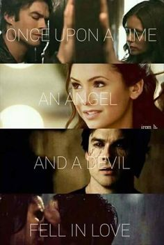 "#TVD The Vampire Diaries  Damon & Elena  ""Once upon a time, an angel and a devil.. fell in love"""