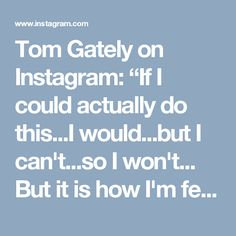 "Tom Gately on Instagram: ""If I could actually do this...I would...but I can't...so I won't... But it is how I'm feeling! 15K followers - holy jeepers!! 😀 Thanks…"""