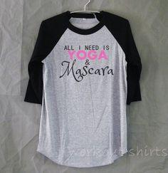 All I need is Yoga and mascara shirt printed baseball tshirt /raglan shirt/ clothing size S M L XL 2XL plus size clothes