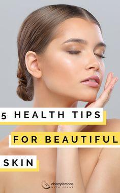 5 Health tips for beautiful skin
