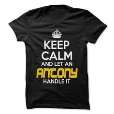 Keep Calm And Let ... ANTONY Handle It - Awesome Keep C - #handmade gift #hoodie outfit. GUARANTEE => https://www.sunfrog.com/Hunting/Keep-Calm-And-Let-ANTONY-Handle-It--Awesome-Keep-Calm-Shirt-.html?id=60505