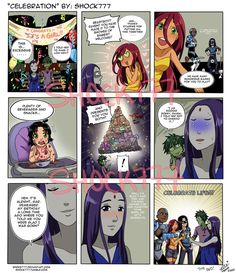 Part 7 complete finally!!! A few things to note in this comic: It's a GIRL!!! Raven isn't into over the top parties Robin and Cyborg are playing a game where you ...