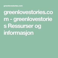 greenlovestories.com - greenlovestories Ressurser og informasjon