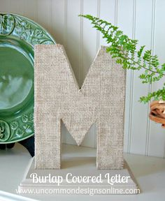 Burlap Covered Letter  *on a cute painted pedestal! I need to do this