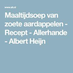Maaltijdsoep van zoete aardappelen - Recept - Allerhande - Albert Heijn