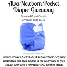 Giveaway for 2 Alva newborn pocket cloth diapers in SuperStash.net's exlusive wide pocket width (to make it easier to stuff!). Each diaper comes with a standard microfiber AND upgraded bamboo insert. Open to US/CAN, ends 11/26/14.