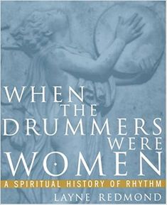 When the Drummers Were Women: A Spiritual History of Rhythm: Redmond, Layne: 9780609801284: Amazon.com: Books Spiritual Background, Ancient Music, Most Popular Books, Penguin Classics, Penguin Books, Got Books, Free Reading, Book Recommendations, Reading Online