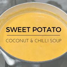 Sweet potato, coconut & chilli soup. A perfect winter warmer recipe.