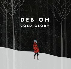 Deb Oh 'Cold Glory' - Jennifer Kahn