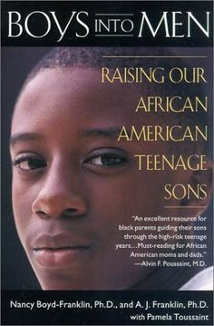 Boys into Men: Raising Our African American Teenage Sons Black History Books, Black History Facts, Black Books, African American Literature, Black Authors, Thing 1, Reading Material, Great Books, Book Lists