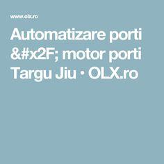 Automatizare porti / motor porti Targu Jiu • OLX.ro