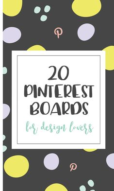 On the Creative Market Blog - 20 Pinterest Boards (and 5 Users) All Design Lovers Should Follow