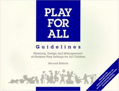 Play for All Guidelines: Planning, Designing and Manageme. Human Centered Design, Outdoor Play, Management, Children, Kids, Learning, Books, Gardens, Young Children