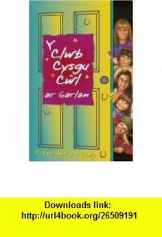 Y Clwb Cysgu Cwl Ar Garlam (Welsh Edition) (9781843231653) Fiona Cummings, Sian Lewis , ISBN-10: 1843231654  , ISBN-13: 978-1843231653 ,  , tutorials , pdf , ebook , torrent , downloads , rapidshare , filesonic , hotfile , megaupload , fileserve