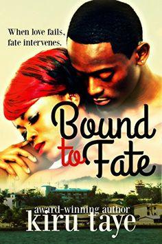 Bound To Fate (Bound Series Book 1) by Kiru Taye http://www.amazon.com/dp/B01B1M1J82/ref=cm_sw_r_pi_dp_ZHtQwb1FR1HWF