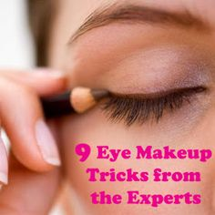 9 Eye Makeup Tricks from the Experts...   these are worth looking at!!!