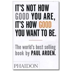 It's Not How Good You Are, It's How Good You Want to Be - Paperback Book