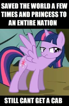 The Cabs Never Stop For Alicorns - Friendship is Magic Mlp Memes, Funny Memes, Dragon Movies, My Little Pony Wallpaper, Draw The Squad, My Little Pony Drawing, Disney Jokes, Girl Memes, Geek Squad