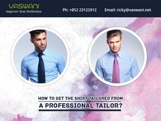 Tailored shirts have more comfort and you can customize and can alter it according to your wish
