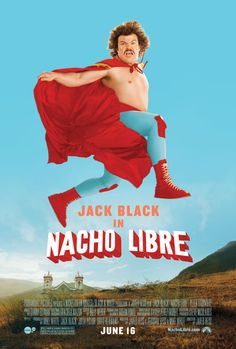 Nacho Libre - 2 times - 2nd time with Will and the Myers cousins