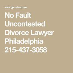 No Fault Uncontested Divorce Lawyer Philadelphia 215-437-3058