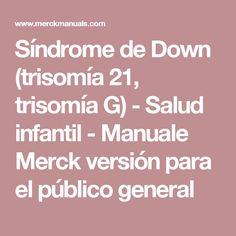 Síndrome de Down (trisomía 21, trisomía G) - Salud infantil - Manuale Merck versión para el público general