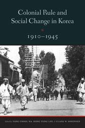 Colonial Rule and Social Change in Korea, 1910-1945, from Center for Korea Studies, University of Washington
