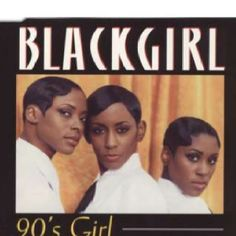 Girl Group BlackGirl, who had a very successful hit 90sGirl