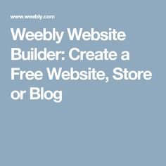 Weebly Website Builder: Create a Free Website, Store or Blog