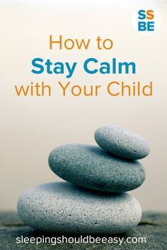 Click here to learn how to stay #calm with your child: http://sleepingshouldbeeasy.com/2012/06/08/how-stay-calm-your-child #parenting