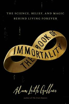 Favourite Covers of 2013: A Postscript The Book of Immortality by Adam Leith Gollner; design by Tal Goretsky and Janet Hansen