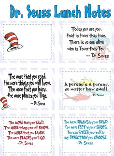 dr seuss printable quotes - don't need for lunch boxes (it would be weird to put one in my own!) but maybe for school!