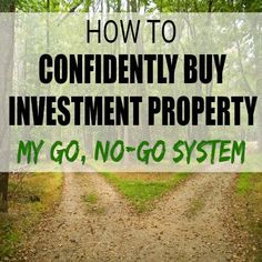 How do you confidently buy an investment property? This Go, No-Go System shows you 3 criteria I use before making property purchases. Buying Investment Property, Income Property, Property Investor, Investment Tips, Investment Companies, Real Estate Investor, Rental Property, Real Estate Marketing, Investing