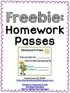 Cute printable homework passes to fill out for your students when they do really well on a test or you feel that they deserve this extra reward.  I use them for different subject areas and fill out the child's name, subject, and date. I hope you enjoy!Cute graphics from Scrappin Doodles, Glitter Meets Glue Designs, and KG Fonts.