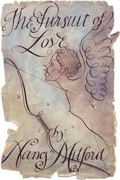 The Pursuit of Love, 1945, by Nancy Mitford   AnOther Loves