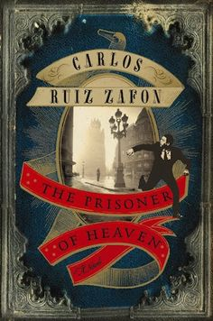 Gorgeous cover art for THE PRISONER OF HEAVEN by Carlos Ruiz Zafon, sequel to THE SHADOW OF THE WIND.